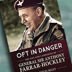 Oft in Danger General Sir Anthony Farrar-Hockley