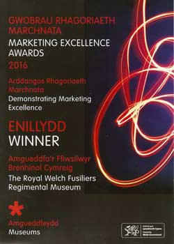 Marketing Excellence 2016, Royal Welsh Fusiliers Museum